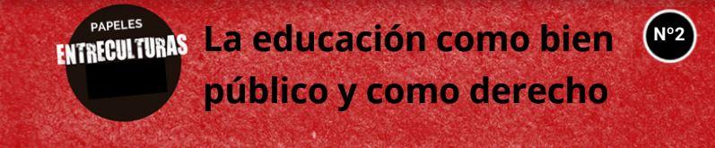 La educación como bien público y como derecho