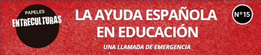 PAPELES DE ENTRECULTURAS: RECUPERAR LA AYUDA A LA EDUCACIÓN, UNA LLAMADA DE EMERGENCIA