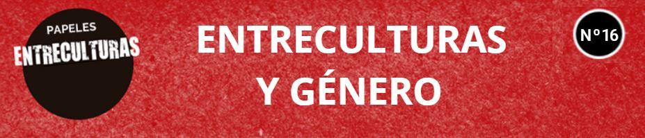 PAPELES DE ENTRECULTURAS: ENTRECULTURAS Y GÉNERO